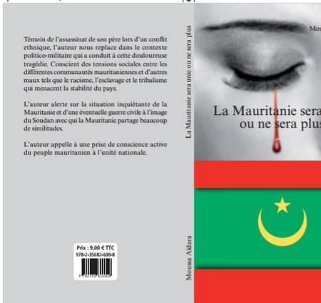 Vient de paraître : La Mauritanie sera unie ou ne sera plus/Par Moussa Aïdara