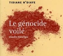 Le génocide voilé : une enquête historique de Tidiane N'Diaye