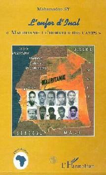 Livre: L'ENFER D'INAL. Mahamadou Sy 'Mauritanie : l'horreur des camps. L'Harmattan