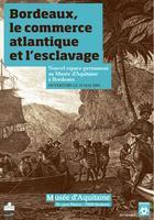 Esclavage : Bordeaux se penche sur son histoire