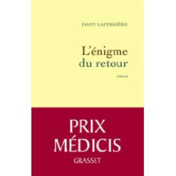 «L'ENIGME DU RETOUR» DE DANY LAFERRIERE : Le roman déchirant de la redécouverte du pays natal (Le Soleil)