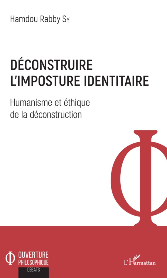 Vient de paraître: DÉCONSTRUIRE L'IMPOSTURE IDENTITAIRE / Hamdou Rabby SY