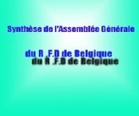 SYNTHESE DE L'ASSEMBLEE GENERALE DE R.F.D – BELGIQUE